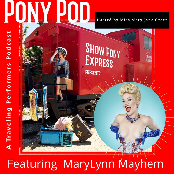 Pony Pod - A Traveling Performers Podcast Featuring MaryLynn Mayhem