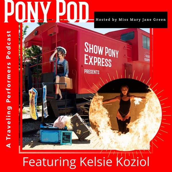 Pony Pod - A Traveling Performers Podcast Featuring Kelsie Koziol Image