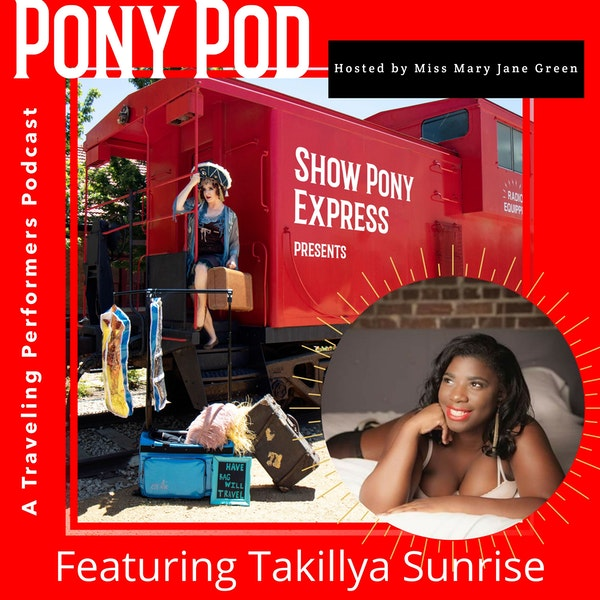 Pony Pod - A Traveling Performers Podcast featuring Takillya Sunrise