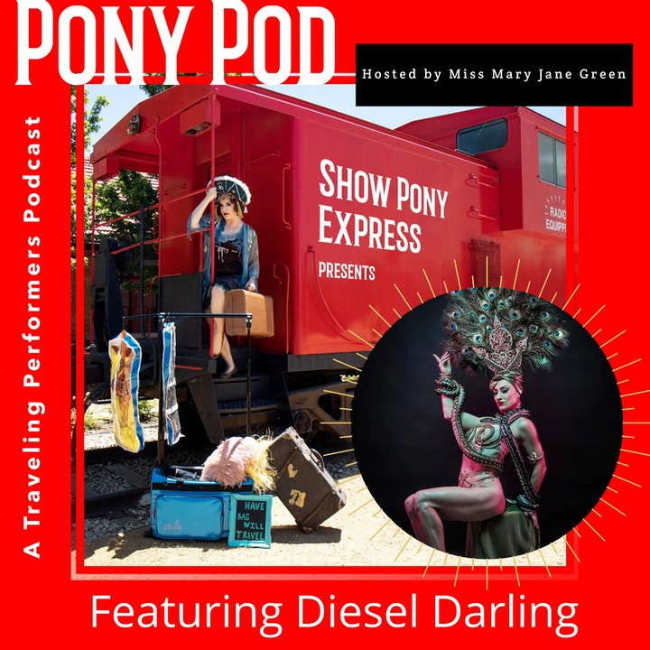 Pony Pod - A Traveling Performers Podcast Featuring Diesel Darling