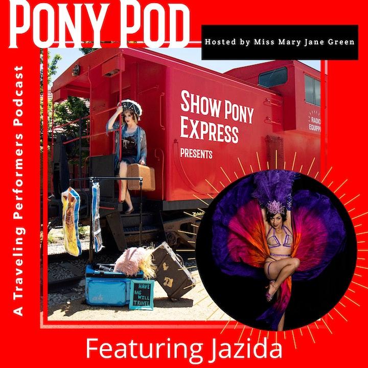 Pony Pod - A Traveling Performera Podcast Featuring Jazida