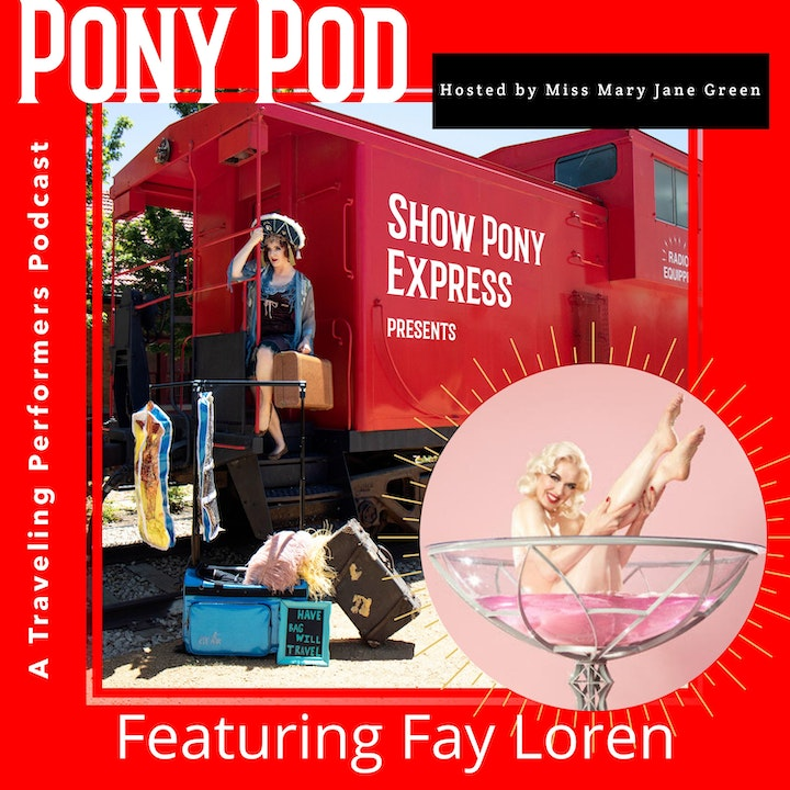 Pony Pod - A Traveling Performers Podcast featuring Fay Loren