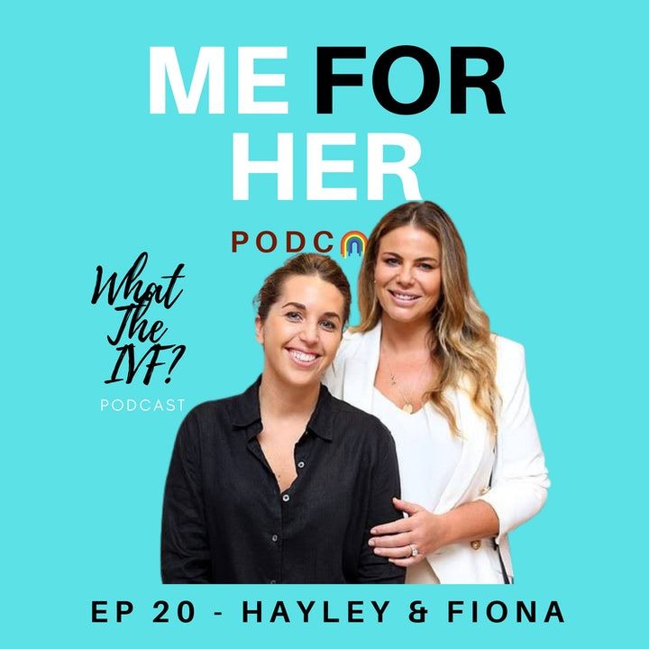 Ep 20 - What The IVF? with Hayley and Fiona (Part 1)