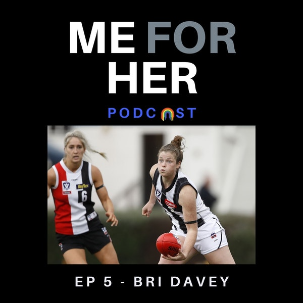 Ep 5 - Interview with: Bri Davey