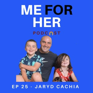 Ep 25 - Jaryd Cachia