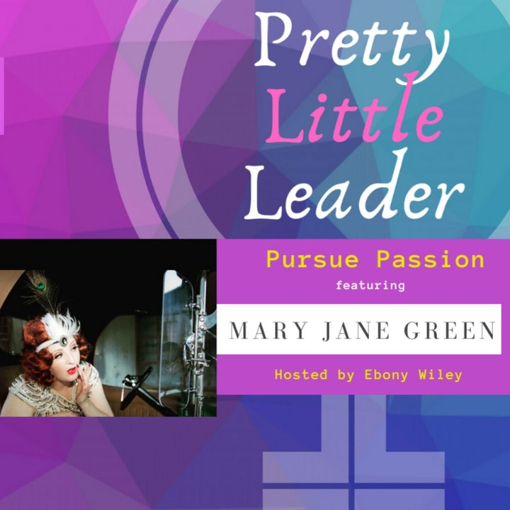 Pursue Passion- An interview with Mary Jane Green