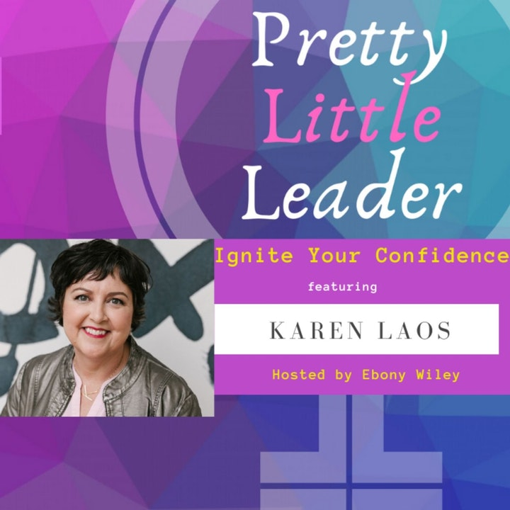 Ignite Your Confidence - An Interview with Karen Laos
