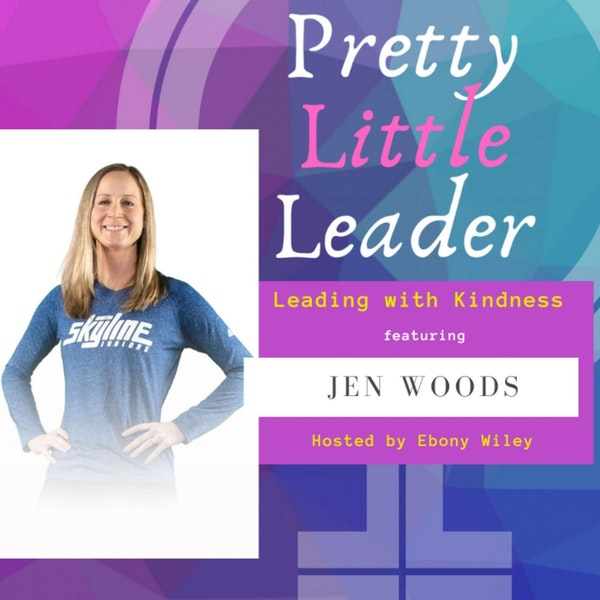 Leading with Kindness- An Interview with Jen Woods Image