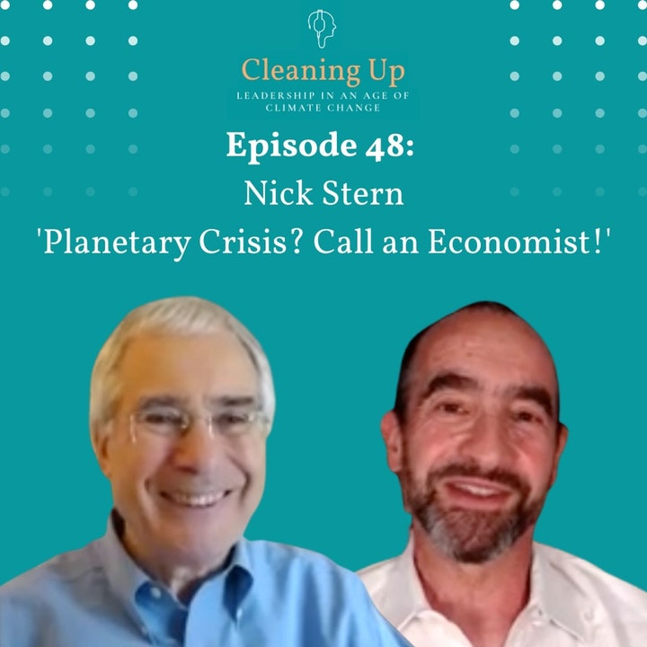 Ep48: Nick Stern 'Planetary Crisis? Call an Economist!'