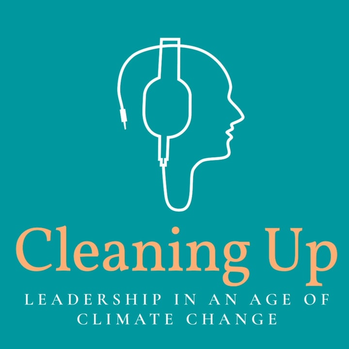 Cleaning Up. Leadership in an age of climate change.