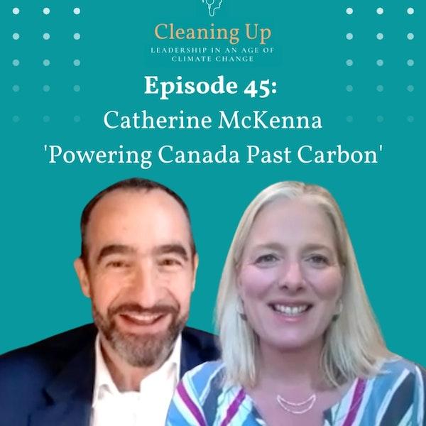 Ep45: Catherine McKenna 'Powering Canada Past Coal'