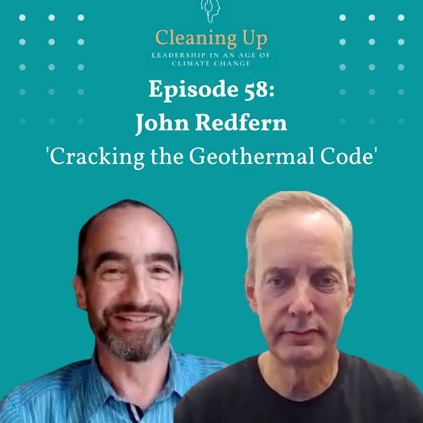 Ep 58: John Redfern 'Cracking the Geothermal Code' Image