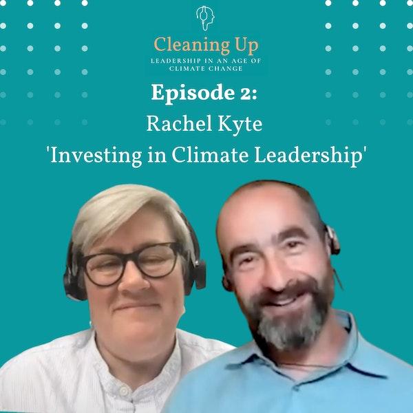"Ep2: Rachel Kyte ""Investing in climate leadership "" Image"