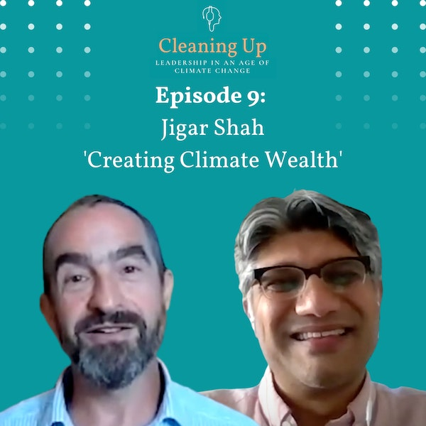 Ep9: Jigar Shah  'Creating Climate  Wealth' Image