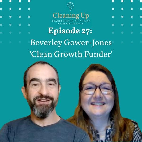 Ep27: Beverley Gower-Jones 'Clean Growth Funder' Image