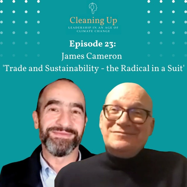 Ep23: James Cameron  'Trade and Sustainability - the Radical in a Suit' Image