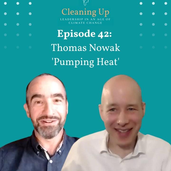 Ep42: Thomas Nowak 'Pumping Heat'