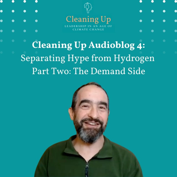 Cleaning Up Audioblog Episode 4: Separating Hype from Hydrogen – Part Two: The Demand Side