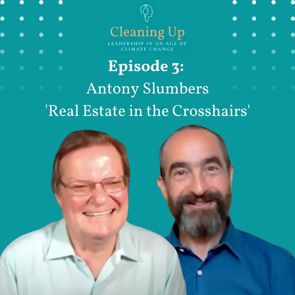 Ep3: Antony Slumbers 'Real Estate in the Crosshairs' Image