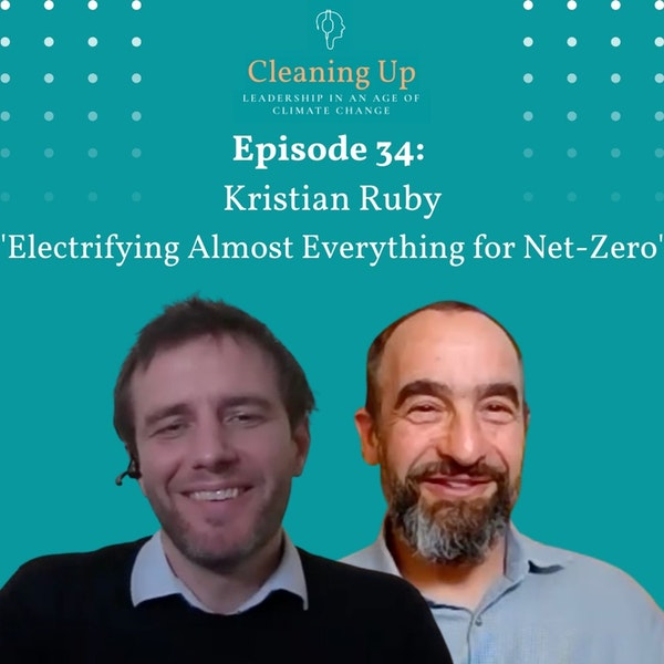 Ep34: Kristian Ruby 'Electrifying Almost Everything for Net-Zero' Image