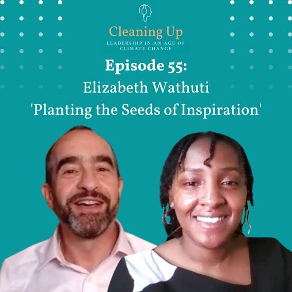 Ep55: Elizabeth Wathuti 'Planting the Seeds of Inspiration'