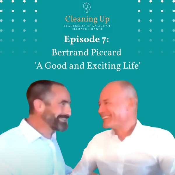 Ep7: Bertrand Piccard 'A Good and Exciting Life' Image
