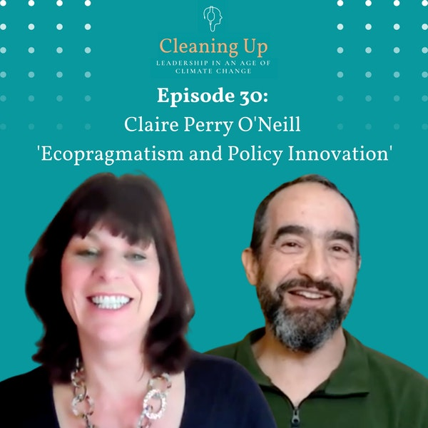 Ep30: Claire Perry O'Neill 'Ecopragmatism and Policy Innovation' Image