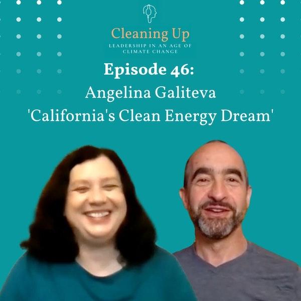 Ep46: Angelina Galiteva 'California's Clean Energy Dream' Image