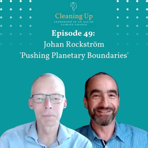 Ep49: Johan Rockström 'Pushing Planetary Boundaries'