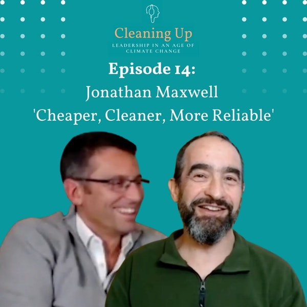 Ep14:  Jonathan Maxwell 'Cheaper, Cleaner, More Reliable' Image