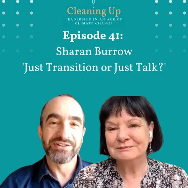 Ep41: Sharan Burrow 'Just Transition or Just Talk?'