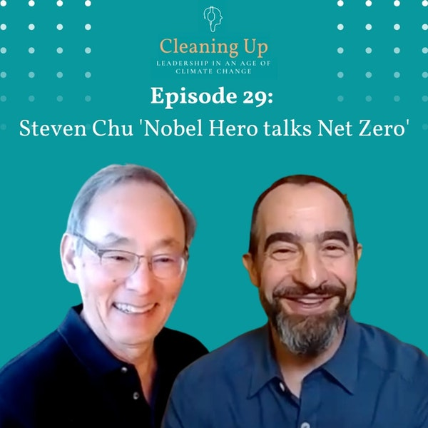 Ep29: Steven Chu 'Nobel Hero talks Net Zero' Image