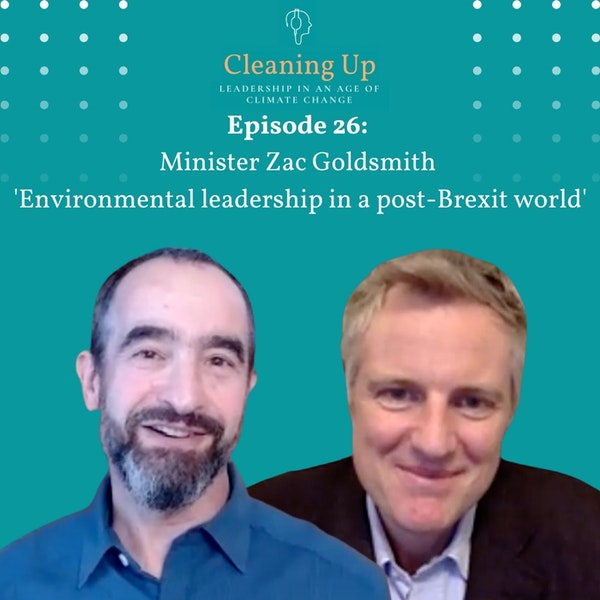 Ep26: Minister Zac Goldsmith 'Environmental leadership in a post-Brexit world' Image