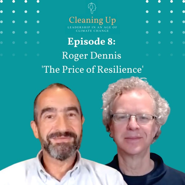 Ep8: Roger Dennis 'The Price of Resilience' Image