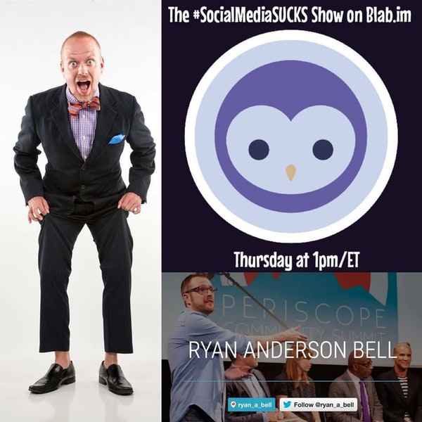 SocialBuzzONAIR - The Social Media SUCKS Show Ryan Anderson Bell Periscope Summit Founder Image