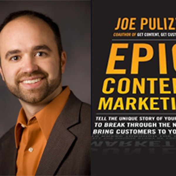Episode 4 - Joe Pulizzi - Epic Content Marketing- How To Tell A Different Story Image