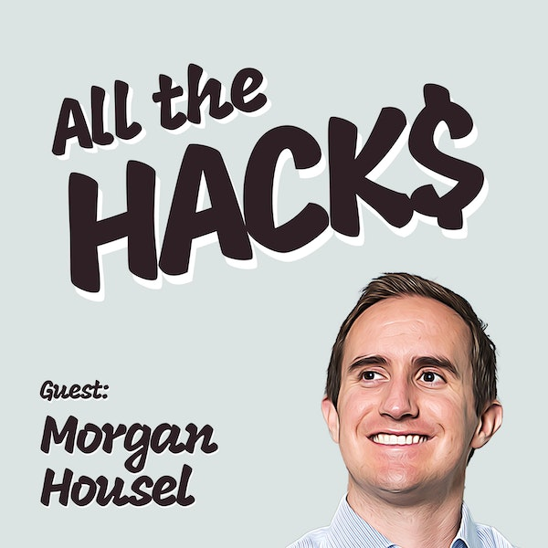 The Psychology of Money with Morgan Housel