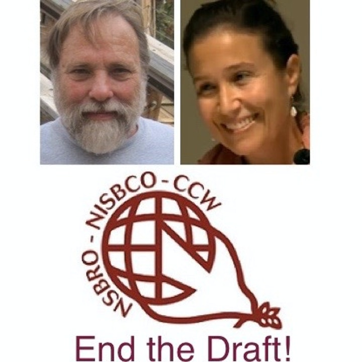 End the Draft; CALL TO ACTION for a #CultureOfConscience w/ Bill Gavin & Maria Santelli