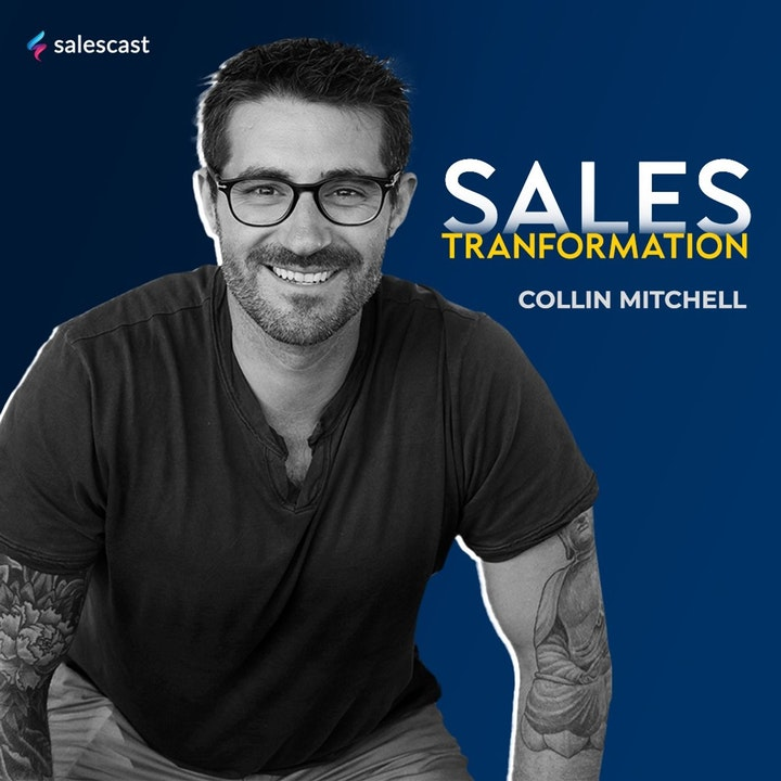 #132 S2 Episode 1 - Sales Transformation with Collin Mitchell and Chris Decker
