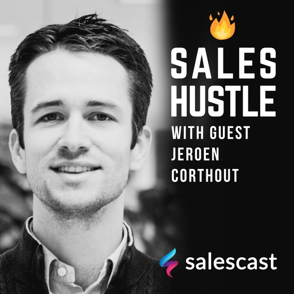 Episode #118 Build Better Relationships And Make More Sales with Jeroen Corthout Image