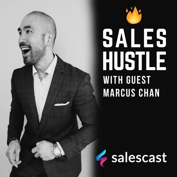 Episode #105 Sell Is To Serve At The Highest Level with Marcus Chan Image