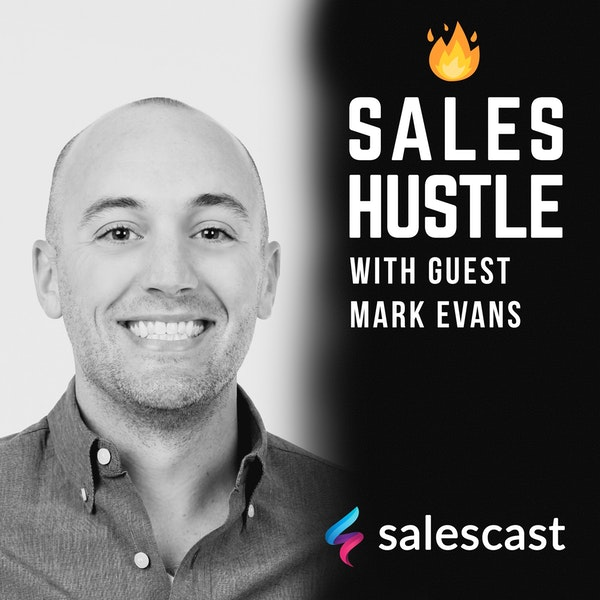 Episode #110 Raise Your Standards, Raise Your Sales with Mark Evans Image