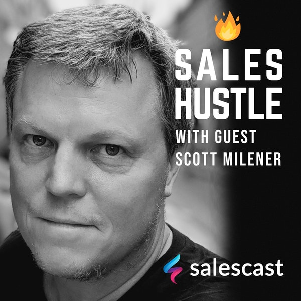 Episode #94 S1-EP94 Prospecting and How to Make Your Sales Pitch Stand Out with Scott Milener Image