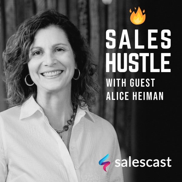 Episode #95 S1-EP95 What Sales Leaders Need To Do To Elevate Their Sales In New Environments with Alice Heiman Image