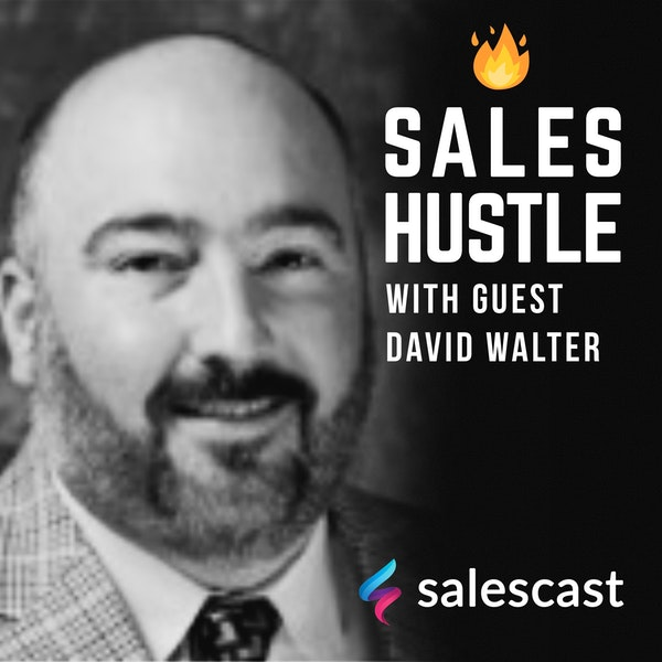 Episode #123 Cold Calling is not a Numbers Game with David Walter Image