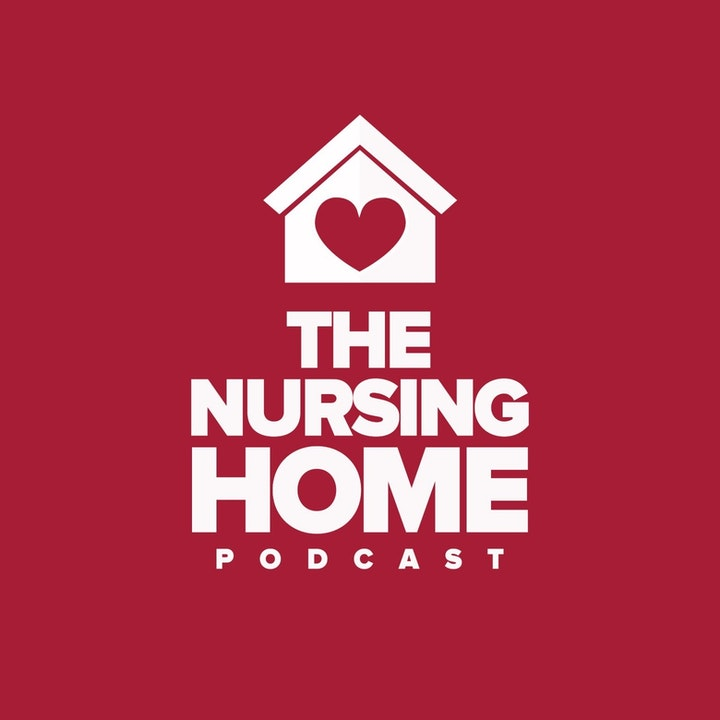 The Nursing Home Podcast