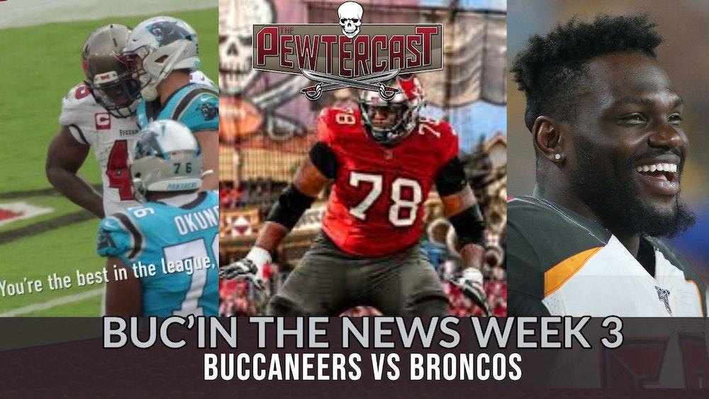 Buc'In the News Week 3 - Tampa Bay Buccaneers vs Denver Broncos