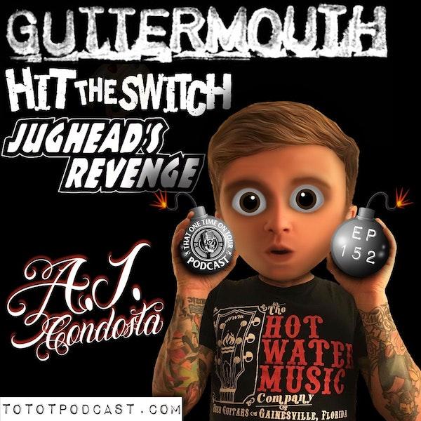 A.J. Condosta (Hit The Switch/Jughead's Revenge/Guttermouth)