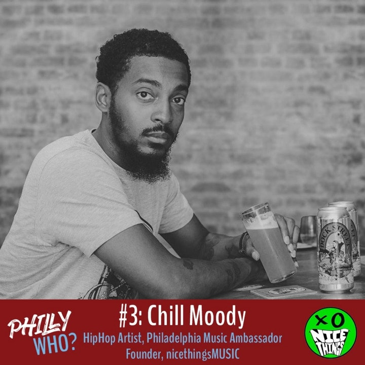 Chill Moody: HipHop Artist, Philly Music Ambassador, The Reason We Have Nice Things