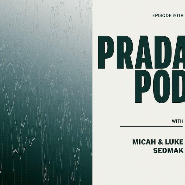 Episode Eighteen: Micah & Luke Sedmak